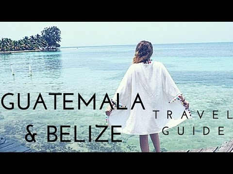 Guatemala & Belize Travel Guide