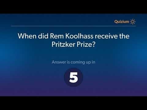 When did Rem Koolhass receive the Pritzker Prize?   Rem Koolhass Quiz