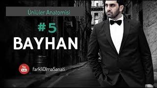 Bayhan Gürhan ( Popstar Bayhan ) - Ünlüler Anatomisi #5 | Farklı Olma Sanatı