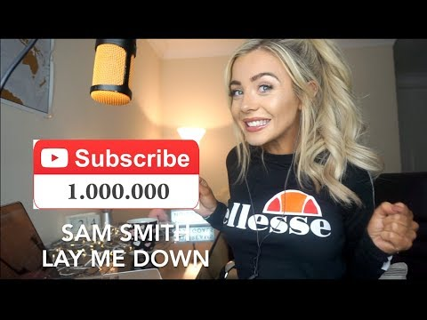 Sam Smith - Lay Me Down | 1 MILLION COVER! 😱💗