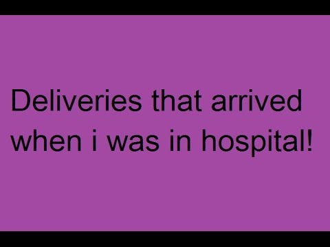 Deliveries that arrived when i was in hospital | iamsophieerose