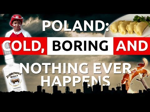 Poland is COLD, BORING and NOTHING ever happens there