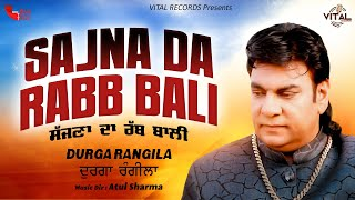 New Songs - Latest Punjabi Songs - Sajna Da Rabb Bali - Durga Rangila - Live