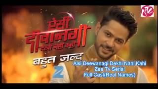 Aisi Deewanagi Dekhi Nahi Kahi Zeetv serial Full Cast Real Name And HD Images
