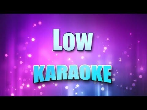 Cracker - Low (Karaoke version with Lyrics)