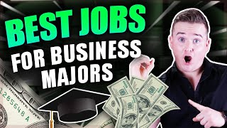 Top 10 Jobs For BUSINESS Majors!! (High Paying!)