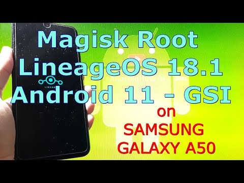 Magisk Root Android 11 GSI LineageOS 18.1 Samsung Galaxy A50