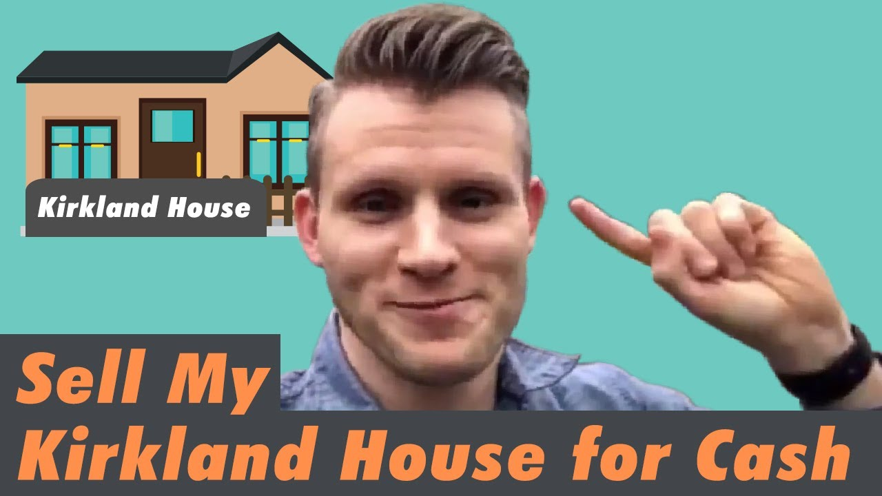 Sell My Kirkland House for Cash | CALL 206-531-3277 | I WILL BUY HOUSE