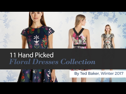 11 Hand Picked Floral Dresses Collection By Ted Baker, Winter 2017