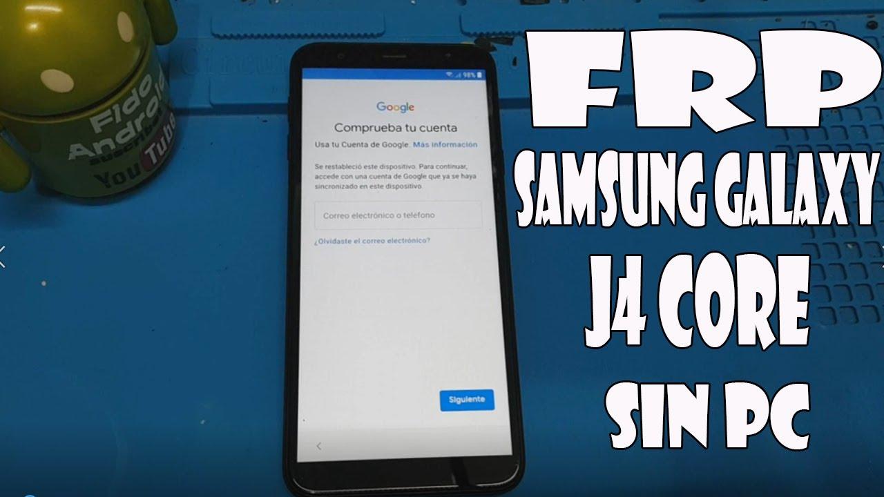 Samsung Galaxy J4 CORE /Remover Cuenta de Google / FRP / SIN PC