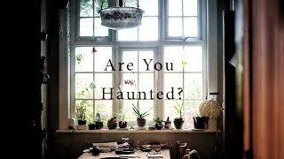 Are You Haunted?