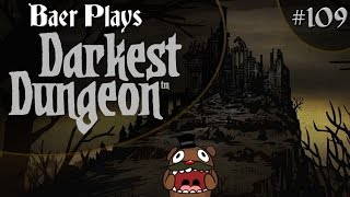 Baer Plays Darkest Dungeon (Pt. 109) - Shirked