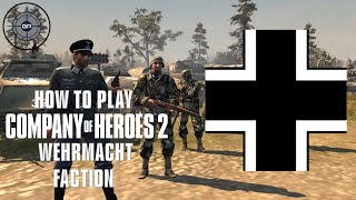 How to Play: Company of Heroes 2 - The Wehrmacht Faction