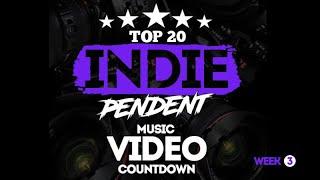 Top20 INDIE-Pendent Music Video Countdown ( Week 3 )