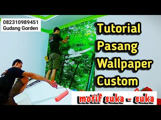 Tutorial Pasang Wallpaper Custom Di Cibubur 082310989451 #gudanggorden - install wallpaper
