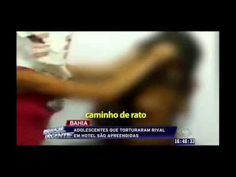 Brasil Urgente - Menina de 14 Anos é Torturada por Amigas na ...