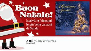 Burl Ives - A Holly Jolly Christmas - Natale