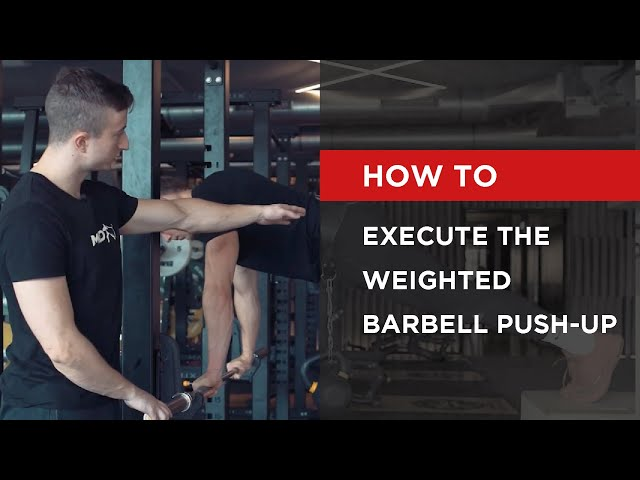HOW TO |  Execute the Weighted Barbell Push-Up