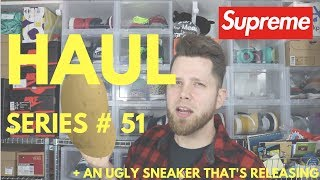 HAUL # 51 + THOUGHTS ON THE UGLIEST SNEAKER COMING OUT THIS YEAR