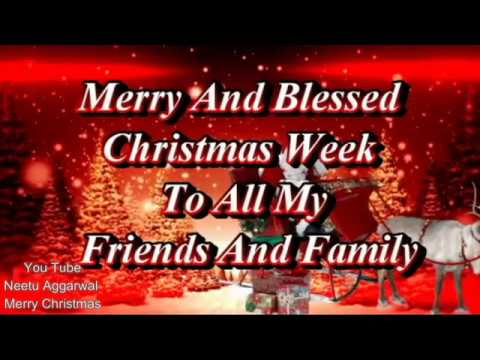 Merry Christmas,Merry And Blessed Christmas Week To All My Friends ...