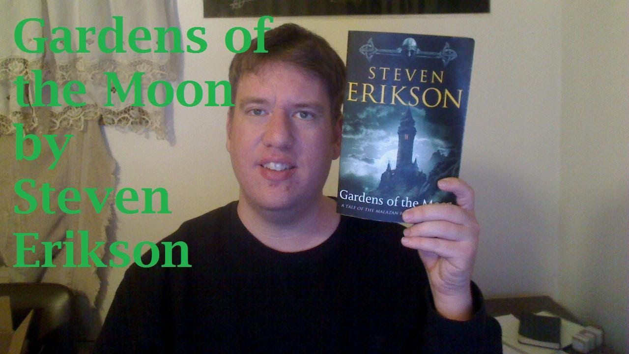 Gardens Of The Moon By Steven Erikson Review Booktubesff Youtube