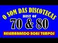 O SOM DAS DISCOTECAS - Destaques dos Anos 70 & 80!!! Com nomes