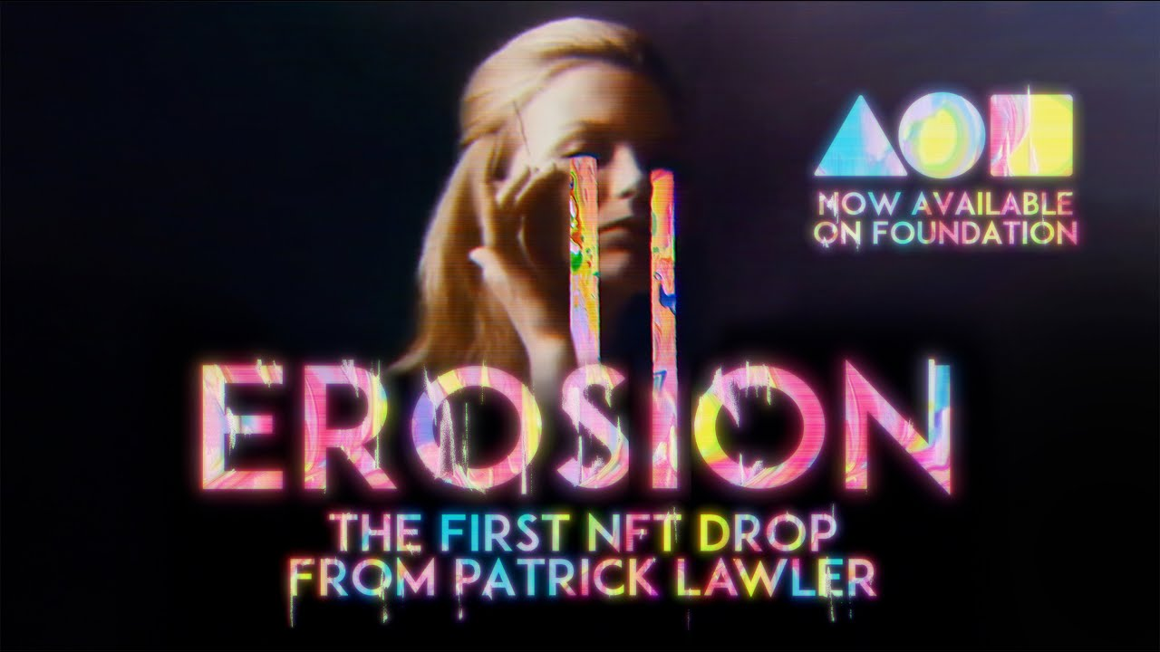 EROSION   The first NFT drop from PATRICK LAWLER