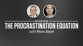 Interview: The Procrastination Equation with Piers Steel