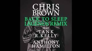 Chris Brown Back To Sleep Legends Remix Audio ft Tank R Kelly Anthony Hamilton