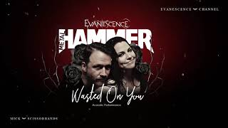 Evanescence: Wasted On You (Acoustic Audio)