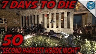 """7 Days to Die -Ep. 50- """"Second Hardest Horde Night"""" -Let"""