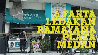 Gambar cover BERIKUT 6 Fakta Ledakan Dahsyat Ramayana Plaza Medan, yang Diungkap Pihak Kepolisian