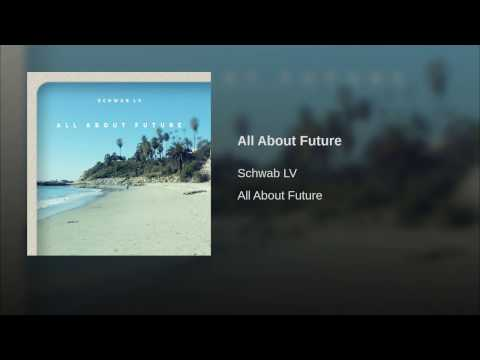 $CHWAB LV - All About Future (OFFICIAL SONG) Prod. By: L.E.N. Beats