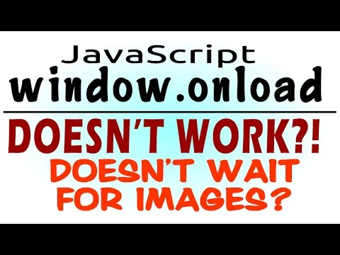 window.onload Doesn't Work, Images Not Finished Loading - Javascript