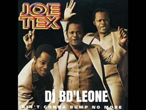 Aint Gonna Bump No More, Joe Tex version XXX3 REMIX