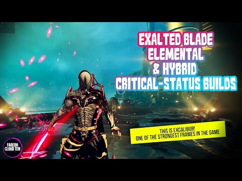 Warframe - Excalibur Exalted Blade Elemental and Hybrid Critical-Status Build