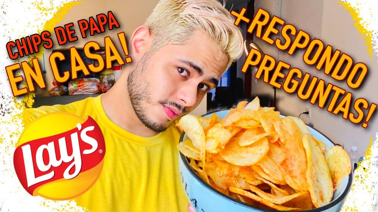 CHIPS DE PAPAS MUY FÁCILES + RESPONDIENDO PREGUNTAS