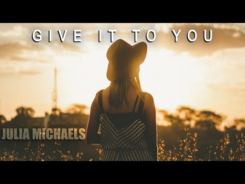 Julia Michaels - Give It To You (Official Audio)