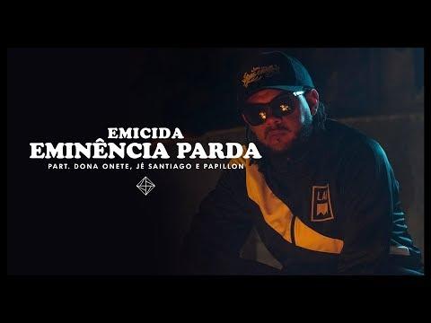 Emicida - Eminência Parda part. Dona Onete, Jé Santiago e Papillon on YouTube