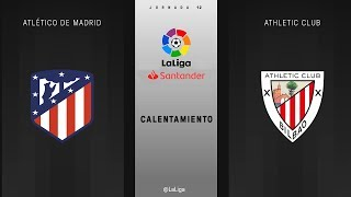 Calentamiento Atlético de Madrid vs Athletic Club