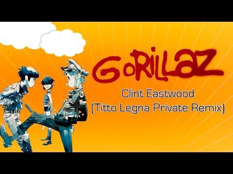 Gorillaz - Clint Eastwood (Titto Legna Private Remix) [FREE DOWNLOAD]