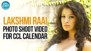 Lakshmi Rai Latest Hot Photo Shoot Video For CCL Calendar