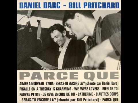Daniel Darc & Bill Pritchard - Parce Que