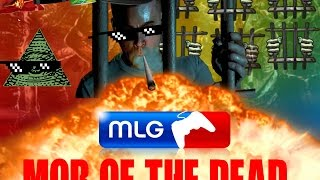 Mob of the Dank (MLG Mob of the Dead)