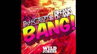 Bass Craft & Br3akdown - BANG!