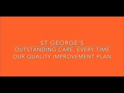 Outstanding Care, Every Time: Our Quality Improvement Plan at St George's