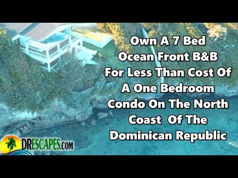 Own The Best Bargain Oceanfront B&B For Pennies On The Dollar In Cabrera Dominican Republic