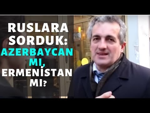 RUSLARA SORDUK: AZERBAYCAN MI, ERMENİSTAN MI?