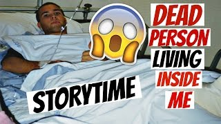 DEAD PERSON LIVING INSIDE ME!! STORYTIME