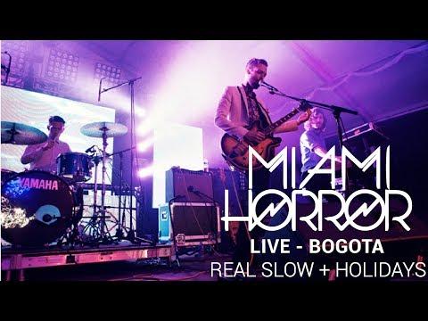 Miami Horror Bogota 19 oct (Real Slow + Holidays)